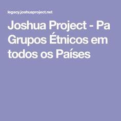 Joshua Project - Pa Grupos Étnicos em todos os Países