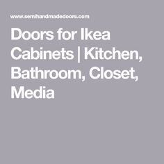 Doors For Ikea Cabinets Kitchen Bathroom Closet Media