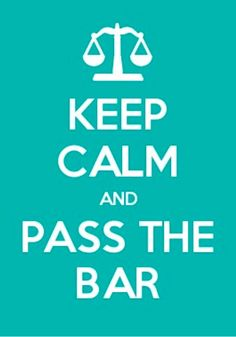 Keep calm and pass the bar exam!
