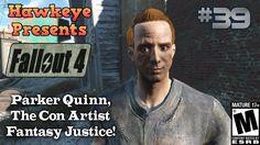 Fallout 4 - Episode #39: Parker Quinn, The Con Artist - Fantasy Justice!