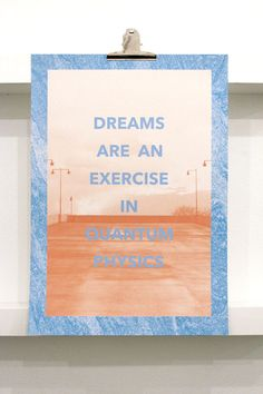 """""""I am exercising mom! I'm taking a nap. A nap is a quantum physicist's version of exercise!"""""""