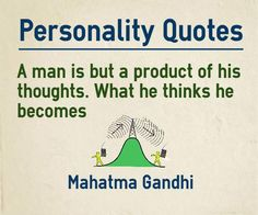 Personality Quotes : A man is but a product of his thoughts. What he thinks he becomes. Personality Quotes, Character Quotes, Albert Einstein Quotes, Thoughts, Albert Einstein Love Quotes, Ideas