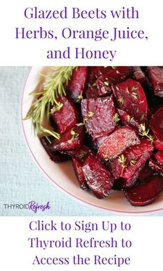 These long-roasted and honey-glazed beets are sticky and sweet. All it takes is fresh herbs, freshly squeezed orange juice, and a splash of vinegar. Hypothyroidism Diet, Thyroid Diet, Thyroid Health, Thyroid Symptoms, Healthy Sides, Healthy Side Dishes, Leaky Gut Diet, Freshly Squeezed Orange Juice, Autoimmune Diet