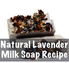 Natural Homemade Lavender Milk Soap Recipe
