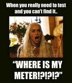 """I've honestly witnessed my  Grandson become this upset when he couldn't find his meter.  (And it's not funny either because there are times when you need it """"right NOW!"""""""