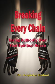 Breaking Every Chain: Taking Authority Over Your Spiritual House. Release Date: March 2015