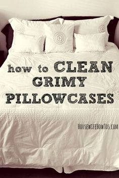 Greasy hair, oily skin, falling asleep with makeup -- it can all turn your pillowcases grimy. Here's help to bust through that grime and get sparkling clean, fresh-smelling pillowcases again.