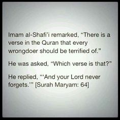 And Your Lord never forgets ! استغفروا لله