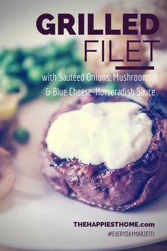 Sponsored Post: Grilled Filet with Sautéed Onions, Mushrooms, and Blue Cheese – Horseradish Sauce #EverydayMarzetti #Recipe