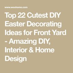 Top 22 Cutest DIY Easter Decorating Ideas for Front Yard - Amazing DIY, Interior & Home Design