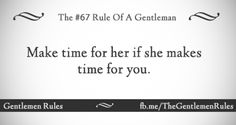 Gentlemen rules Pablo Neruda, Lady Rules, Gentleman Rules, Relationship Rules, Relationships, Make Time, Love, Great Quotes, Insight