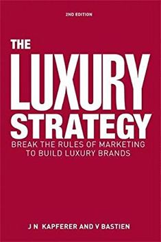 32 best rule the world images on pinterest the ojays the luxury strategy break the rules of marketing to build luxury brands jean fandeluxe Images