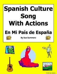 Spanish Culture Song With Actions by Sue Summers - In My Country of Spain - En Mi País de España - Includes a follow-up worksheet, with 18 images for students to identify, answer key, and 30 word vocabulary list.