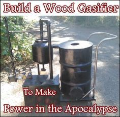 """Build a Wood Gasifier to Make Power in the Apocalypse Homesteading  - The Homestead Survival .Com     """"Please Share This Pin"""""""