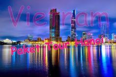 Paket Wisata Tour Muslim   Liburan Murah Mancanegara   Cheria Travel: Paket Murah Untuk Tour Hanoi, Vietnam!