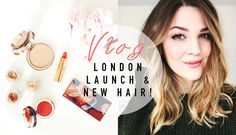 VLOG: London Launch & New Hair! | I Covet Thee