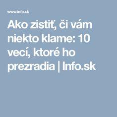 Ako zistiť, či vám niekto klame: 10 vecí, ktoré ho prezradia | Info.sk