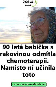 90 letá babička s rakovinou odmítla chemoterapii. Dalai Lama, Rocky Mountains, New Orleans, Health, Optimism, Health Care, Salud
