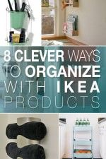 8 Clever Ways to Organize with Ikea