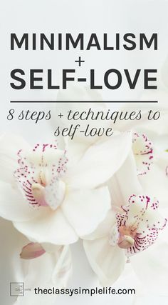 minimalism + self-love and 8 steps to love yourself more!