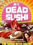 Watch Deddo Sushi Online | deddo sushi | Deddo Sushi (2012) | Director: Noboru Iguchi | Cast: Rina Takeda, Kentarô Shimazu, Takamasa Suga