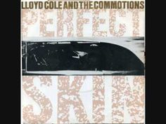 "LLOYD COLE & THE COMMOTIONS - 'Perfect Skin' - 7"" 1984"