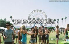 bucket list | Tumblr! Coachellllllllllaaaa