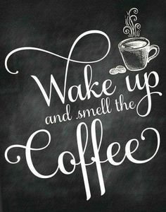 Coffee Chalkboard Signs Wake Up And Smell The Coffee Printable Signs Home By Art Coffee Printable Coffee And Coffee Poster Coffee Shop Chalkboard Signs Coffee Chalkboard, Chalkboard Art Quotes, Vintage Chalkboard, Chalkboard Signs, Wall Quotes, Chalkboard Art Kitchen, Chalkboard Lettering, Chalkboard Ideas, Coffee Cafe