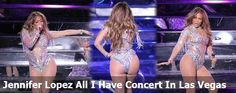 Jennifer Lopez All I Have Concert In Las  Vegas sexy billen platen!