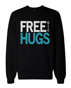 Funny Graphic Sweatshirts for the Holiday Free Hugs Sweatshirt love http://www.amazon.com/dp/B00P75VQHE/ref=cm_sw_r_pi_dp_sqpDub0849ES1