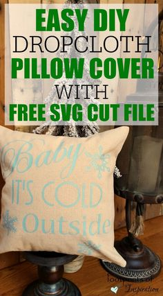 Learn how to make this Easy DIY Dropcloth Pillow Cover! And it comes with a FREE SVG Silhouette Cut File.