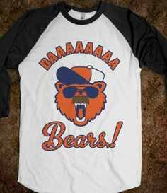 I wish I was a Chicago Bears fan simply so I could have this shirt!