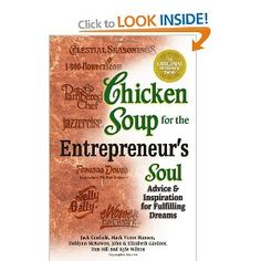 Chicken Soup for the Entrepreneur's Soul Chicken Soup for the Soul by Jack Canfield, Mark Victor Hansen.