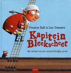 Kapitein Bleekscheet van Preston Rutt & Leo Timmers. Voor kleine piraten die niet altijd even stoer zijn.