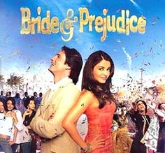 Bride and Prejudice, the Bollywood version of Pride and Prejudice. LOVE this movie!