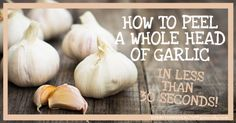 How to Peel a Whole Head of Garlic in Less Than 30 Seconds - Everything Healthy Naturally