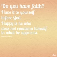 Romans 14:22 following your convictions is important.  If you do something without the faith that God approves it, its sin, because it doesnt come from faith. We see how imperfect we are but this only to lead us constantly to Christ..