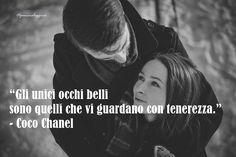 """#pensierodelgiorno #17ottobre """"Gli unici occhi belli sono quelli che vi guardano con tenerezza."""" - Coco Chanel"""