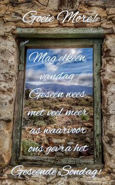 Goeie More, Good Morning Wishes, Afrikaans, Chalkboard Quotes, Art Quotes, Blessed, Faith, Day, Blessings