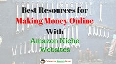 Best Resources for Making Money Online with Amazon Niche Websites