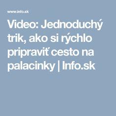 Video: Jednoduchý trik, ako si rýchlo pripraviť cesto na palacinky   Info.sk