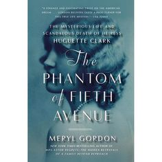 The Phantom of Fifth Avenue: The Mysterious Life and Scandalous Death of Heiress Huguette Clark at Bas Bleu | UK5582