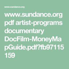 www.sundance.org pdf artist-programs documentary DocFilm-MoneyMapGuide.pdf?fb97115159