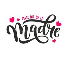 Find Feliz Dia De La Madre Happy stock images in HD and millions of other royalty-free stock photos, illustrations and vectors in the Shutterstock collection. Thousands of new, high-quality pictures added every day. Mothers Day Msg, Mothers Day Crafts, Happy Mothers Day, Mexican Mothers Day, Mothers Day Drawings, Happy Mother's Day Greetings, Mom Cards, Mother's Day Greeting Cards, Hand Drawn Lettering