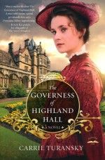 A Downton Abbey/Jane Eyre favorite! The Governess of Highland Hall by Carrie Turansky