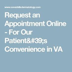Request an Appointment Online - For Our Patient's Convenience in VA