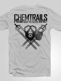 Chemtrails - Alert The Masses T-Shirt | Truth T-Shirts.com