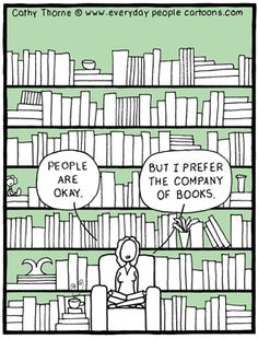 """People Are Ok. But I prefer the Company of Books."" Cartoon By Cathy Thorne"