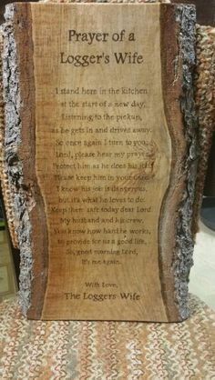 Prayer of a Logger's Wife  Wooden Sign by TJ