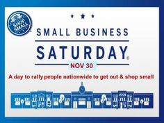 It's Small Business Saturday...Let's Shop